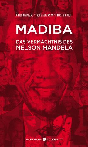 Das Vermächtnis des Nelson Mandela, erschienen bei Haffmans-Tolkemitt