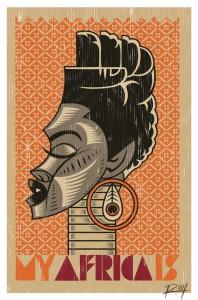 Studio Riot, »My Africa Is«, 2012, Poster (limitierte Auflage), © RIOT, Johannesburg